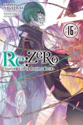 Re:ZERO -Starting Life in Another World-, Vol. 16