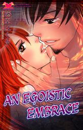 An Egoistic Embrace, Volume 1