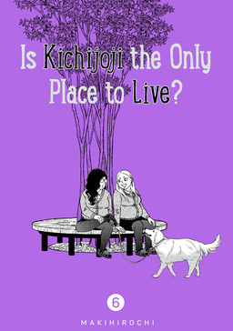 Is Kichijoji the Only Place to Live? 6