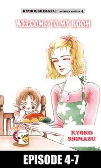 KYOKO SHIMAZU AUTHOR'S EDITION, Episode 4-7