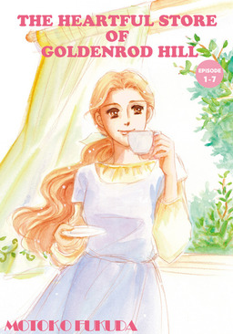 THE HEARTFUL STORE OF GOLDENROD HILL, Episode 1-7