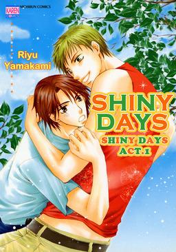 SHINYDAYS (Yaoi Manga), Shiny Days act.1