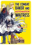 The Combat Baker and Automaton Waitress, Vol. 5