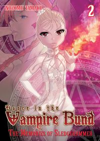 Dance in the Vampire Bund: The Memories of Sledgehammer Vol. 2