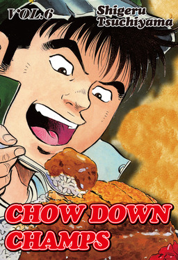 CHOW DOWN CHAMPS, Volume 6