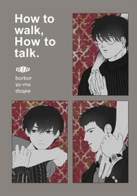 How to walk,How to talk.